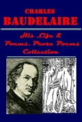 Complete Poems, Prose Poems & His Life 5a6ef5dc-cb6f-45b8-b39e-549a6dd8d3a8