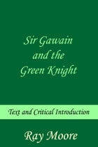 Sir Gawain and the Green Knight: Text and Critical Introduction