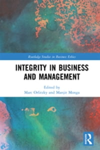 Integrity in Business and Management: Cases and Theory