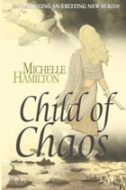 Child of Chaos by Michelle Hamilton