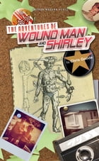 The Adventures of Wound Man & Shirley by Chris Goode