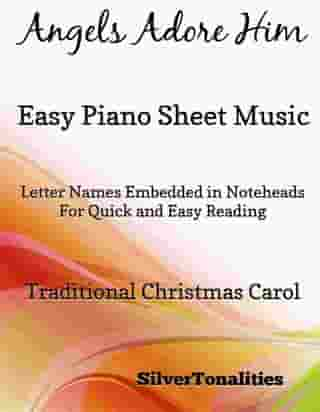 Angels Adore Him Easy Piano Sheet Music