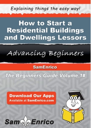 How to Start a Residential Buildings and Dwellings Lessors Business