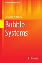 Bubble Systems by Alexander A. Avdeev