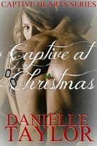 Captive at Christmas by Danielle Taylor