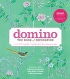 Domino: The Book of Decorating: A room-by-room guide to creating a home that makes you happy by Deborah Needleman