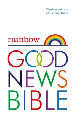 Book Rainbow Good News Bible (GNB): The Bestselling Children's Bible by William Collins