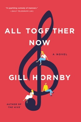 Book All Together Now: A Novel by Gill Hornby