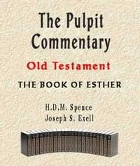 The Pulpit Commentary-Book of Esther