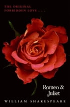 Romeo and Juliet Complete Text with Extras by William Shakespeare
