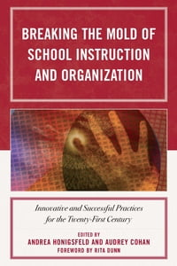 Breaking the Mold of School Instruction and Organization: Innovative and Successful Practices for…