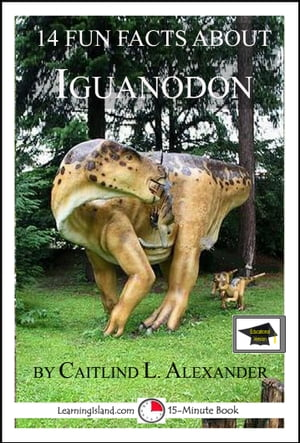 14 Fun Facts About Iguanodon: Educational Version