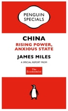 The Economist: China: Rising Power, Anxious State by The Economist