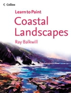 Coastal Landscapes (Collins Learn to Paint) by Ray Balkwill