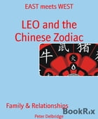 LEO and the Chinese Zodiac: EAST meets WEST by Peter Delbridge