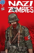 Nazi Zombies #1 by Joe Wight