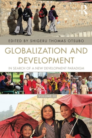 Globalization and Development Volume III In search of a new development paradigm