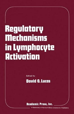 Book Regulatory Mechanisms in Lymphocyte Activation by David Lucas