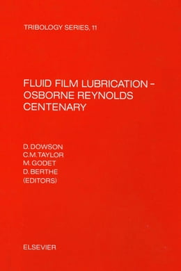 Book Fluid Film Lubrication - Osborne Reynolds Centenary: FLUID FILM LUBRICATION - OSBORNE REY by Berthe, D.