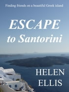 Escape to Santorini by Helen Ellis