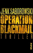 Operation Blackmail: Thriller by Jenk Saborowski