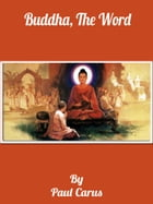 Buddha, The Word : The Eightfold Path (500BC) by Paul Carus