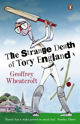 Book The Strange Death of Tory England by Geoffrey Wheatcroft