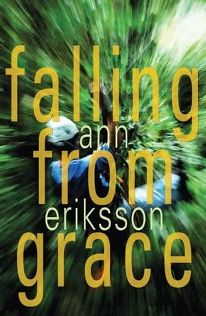 Falling from Grace by Ann Eriksson