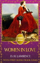 WOMEN IN LOVE Classic Novels: New Illustrated by D. H. Lawrence