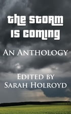 The Storm is Coming: An Anthology by Various