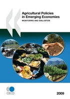 Agricultural Policies in Emerging Economies 2009: Monitoring and Evaluation by Collective