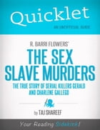 Quicklet on R. Barri Flowers' The Sex Slave Murders: The True Story of Serial Killers Gerald and Charlene Gallego by Taj  Shareef