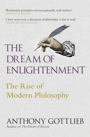 The Dream of Enlightenment The Rise of Modern Philosophy