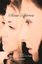 Sister in Sorrow: Life Histories of Female Holocaust Survivors from Hungary by Ilana Rosen