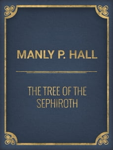 The Tree of the Sephiroth