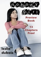 Nobody Girl - Free Preview (13 Chapters) by Leslie DuBois