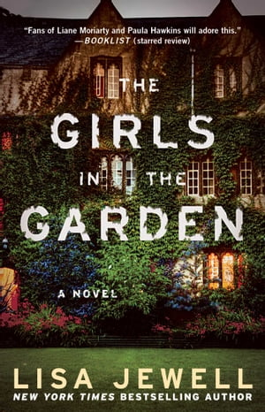 The Girls in the Garden: A Novel by Lisa Jewell