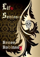 Life Sentence: Cancer Is My Name, #3 by Renee Robinson