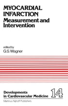 Myocardial Infarction: Measurement and Intervention by G.S. Wagner