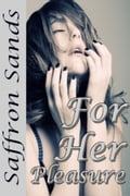For Her Pleasure 3eed8ae6-4938-469f-aa3c-082d363a00db