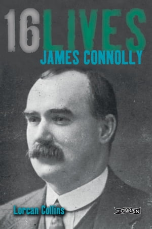 James Connolly 16Lives