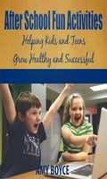 After School Fun Activities: Helping Kids and Teens Grow Healthy and Successful d78430f6-fad5-4e09-8575-966a36fd905e