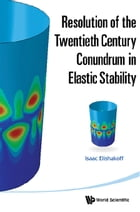 Resolution of the Twentieth Century Conundrum in Elastic Stability