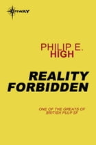 Reality Forbidden by Philip E. High