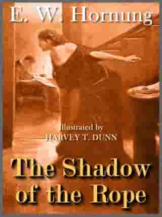 The Shadow of the Rope by E. W. Hornung