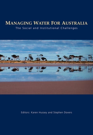 Managing Water for Australia The Social and Institutional Challenges