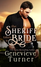The Sheriff Takes a Bride: Las Morenas 2.5 by Genevieve Turner
