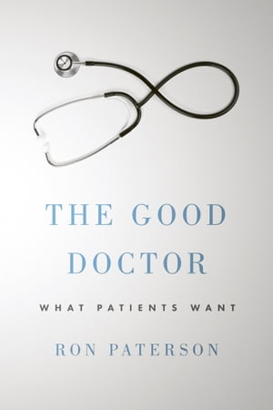 The Good Doctor What Patients Want