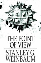 The Point of View by Stanley G. Weinbaum