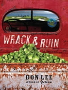 Wrack and Ruin: A Novel by Don Lee